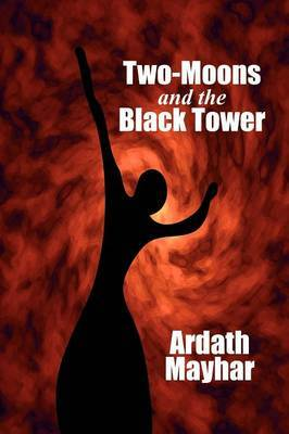 Two-Moons and the Black Tower by Ardath Mayhar