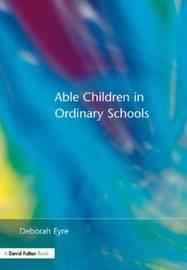 Able Children in Ordinary Schools by Deborah Eyre image