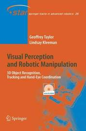 Visual Perception and Robotic Manipulation by Geoffrey Taylor