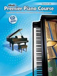 Alfred's Premier Piano Course: Lesson 2A by Dennis Alexander
