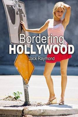 Bordering Hollywood by Jack Raymond