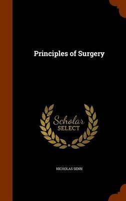 Principles of Surgery by Nicholas Senn