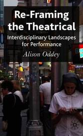 Re-Framing the Theatrical by Alison Oddey image