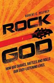 Rock God by Robert C Pelfrey