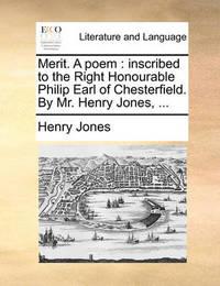 Merit. a Poem by Henry Jones