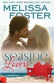 Seaside Lovers (Love in Bloom: Seaside Summers) by Melissa Foster