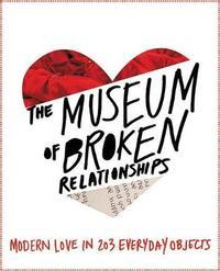 The Museum of Broken Relationships by Olinka Vistica