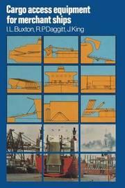Cargo Access Equipment for Merchant Ships by Ian Lyon Buxton