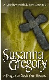 A Plague On Both Your Houses by Susanna Gregory image