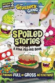 The Grossery Gang: Spoiled Stories: A Foul Fill-Ins Book by Buzzpop