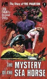 The Phantom: The Complete Avon Novels: Volume #7 The Mystery of The Sea Horse by Lee Falk