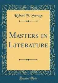 Masters in Literature (Classic Reprint) by Robert F Savage image