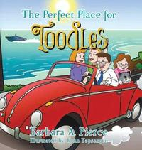 The Perfect Place for Toodles by Barbara A. Pierce image