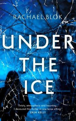 Under the Ice by Rachael Blok