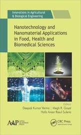 Nanotechnology and Nanomaterial Applications in Food, Health and Biomedical Sciences
