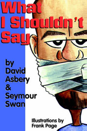 What I Shouldn't Say by David Asbery