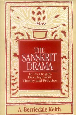 The Sanskrit Drama: In Its Origin, Development, Theoory and Practice by Arthur Berriedale Keith image
