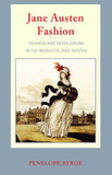 Jane Austen Fashion: Fashion and Needlework in the Works of Jane Austen by Penelope Byrde