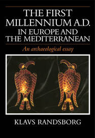 The First Millennium AD in Europe and the Mediterranean by Klavs Randsborg