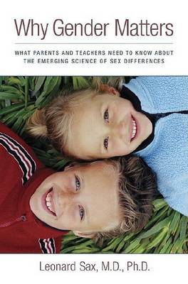 Why Gender Matters: What Parents and Teachers Need to Know About the Emerging Science of Sexdifferences by Leonard Sax image