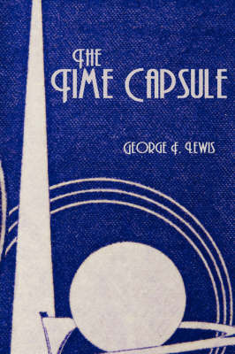The Time Capsule by George F. Lewis