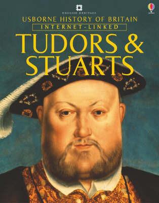 Usborne History of Britain: Internet Linked Tudors and Stuarts