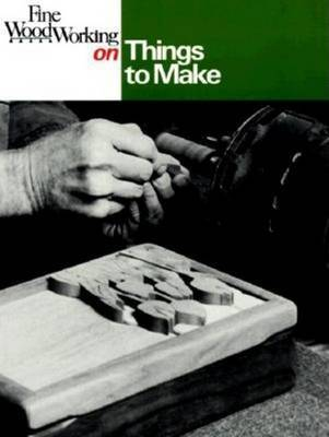 """Fine Woodworking"" on Things to Make image"