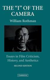 The 'I' of the Camera by William Rothman