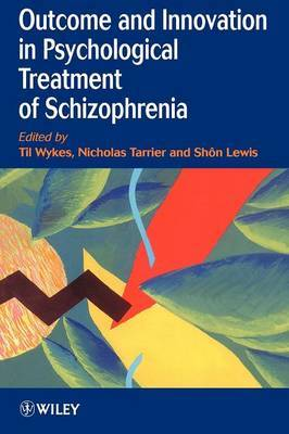 Outcome and Innovation in the Psychological Treatment of Schizophrenia