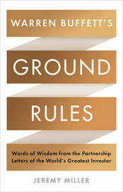 Warren Buffett's Ground Rules by Jeremy Miller