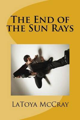 The End of the Sun Rays by Latoya McCray