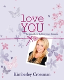 Love You: Be Your Best & Live Your Dreams by Kimberley Crossman