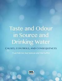 Taste and Odour in Source and Drinking Water by Tsair-Fuh Lin