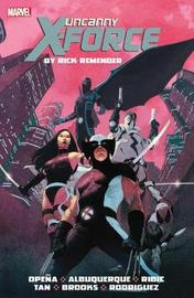 Uncanny X-force By Rick Remender: The Complete Collection Volume 1 by Rick Remender