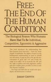 Free: the End of the Human Condition by Jeremy Griffith image