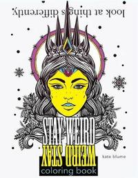 Stay Weird by Kate Blume