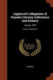 Lippincott's Magazine of Popular Literary Collections and Science by Various ~