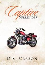 Captive Surrender by D.R. Carson