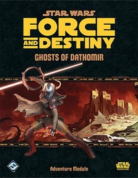 Star Wars RPG: Force and Destiny - Ghosts of Dathomir