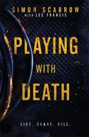 Playing With Death: the terrifying new thriller from the number one bestselling author by Simon Scarrow