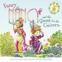 Fancy Nancy and the Quest for the Unicorn by Jane O'Connor
