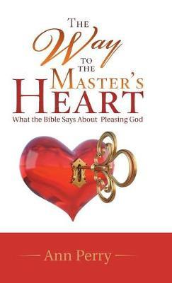 The Way to the Master's Heart by Ann Perry