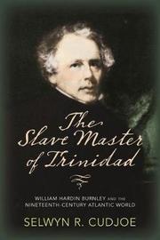 The Slave Master of Trinidad by Selwyn R. Cudjoe image