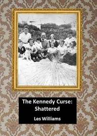 The Kennedy Curse: Shattered by Les Williams image