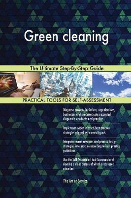 Green Cleaning the Ultimate Step-By-Step Guide by Gerardus Blokdyk image