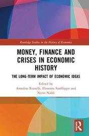 Money, Finance and Crises in Economic History