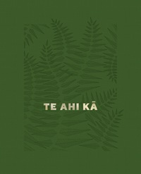Te Ahi Kā - The Fires of Occupation by Martin Toft