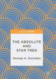 The Absolute and Star Trek by George A Gonzalez