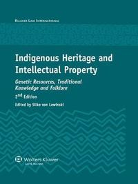 Indigenous Heritage and Intellectual Property by Silke von Lewinski image