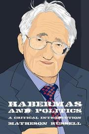 Habermas and Politics by Matheson Russell